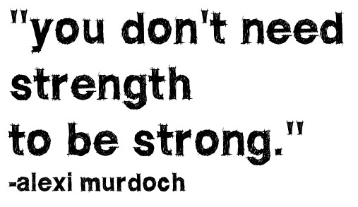 Alexi Murdoch lyrics - you don't need strength to be strong