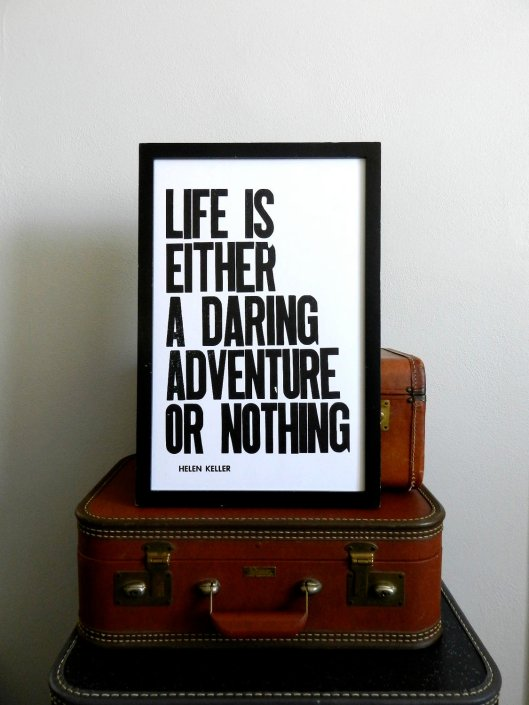 Life is Either  Daring Adventure or Nothing via Happy Deliveries on Etsy
