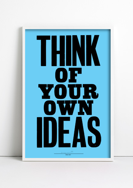 Think of your own ideas. print by Anthony Burrill