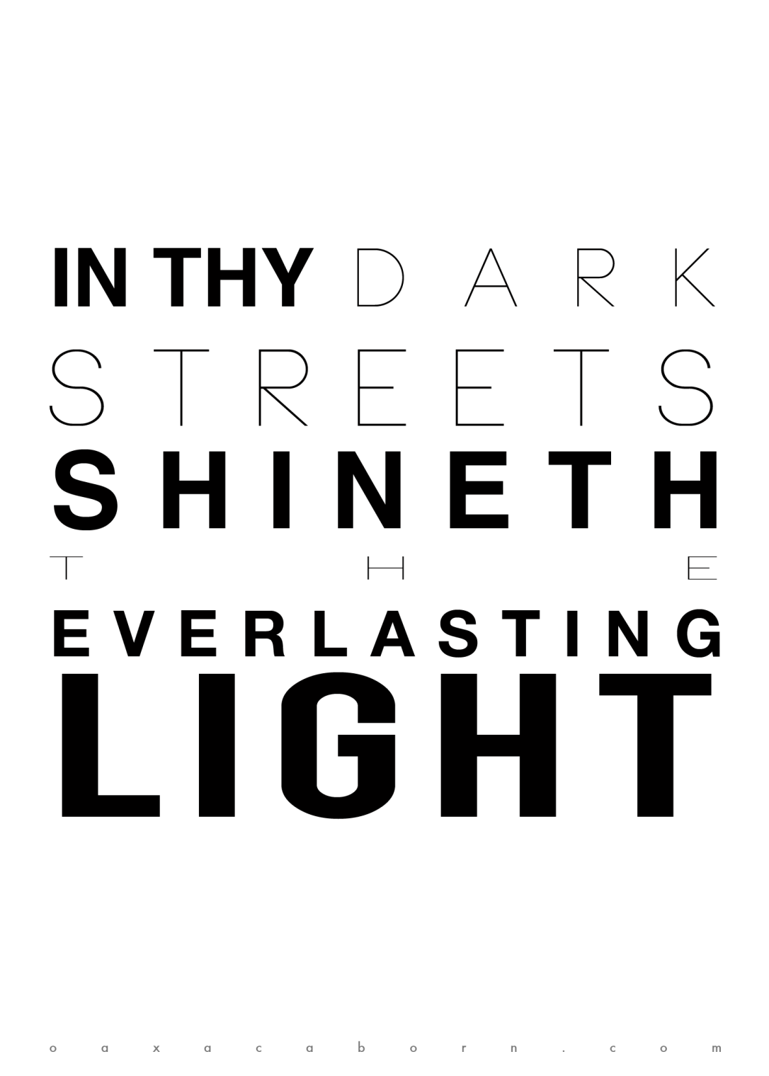 In thy dark streets shineth the everlasting light - Minimalist Christmas Poster - Christmas Typography via Oaxacaborn