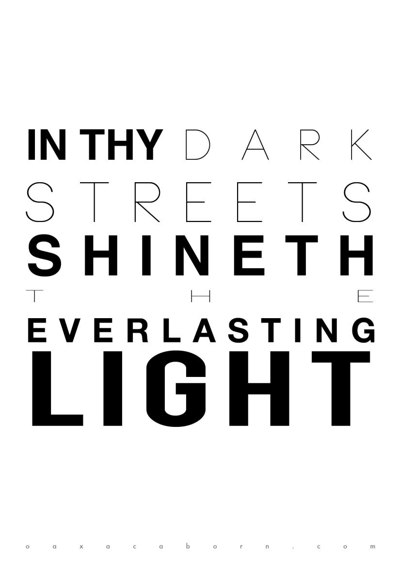 In thy dark streets shineth the everlasting light - Minimalist Christmas Poster - Christmas Typography via Oaxacaborn