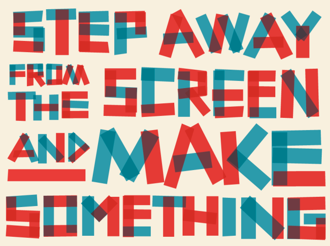 Step Away from the Screen and Make Something by Leap Design, Upside Up