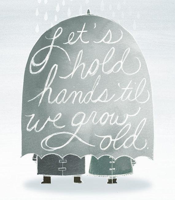 Let's Hold Hands as We Grow Old by Arian Armstrong