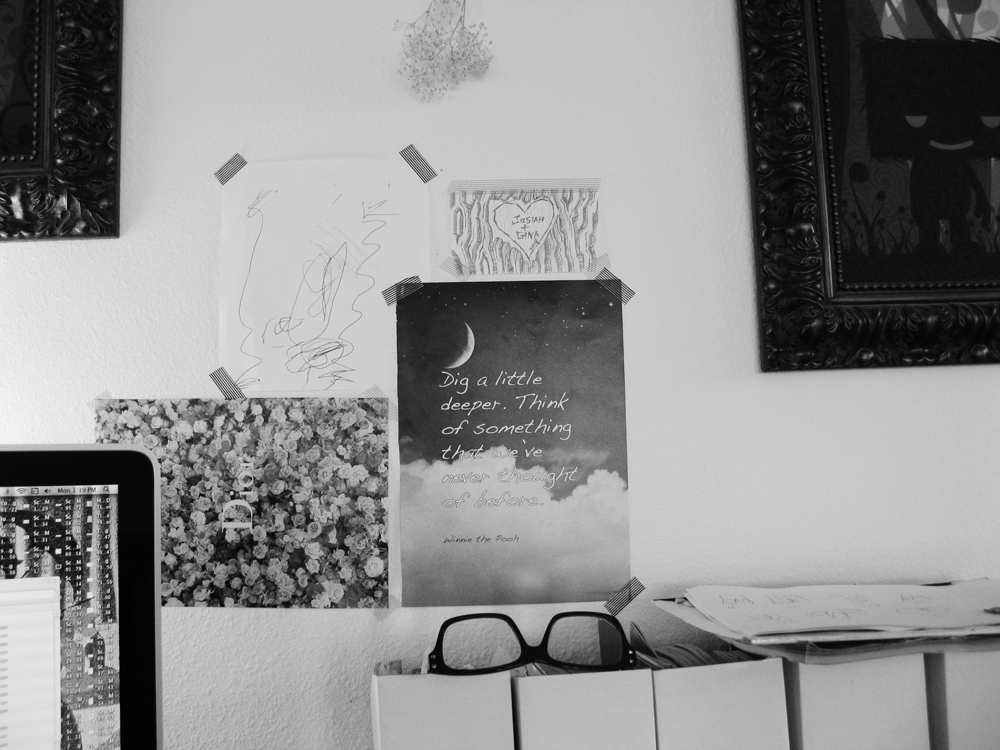 Wall over Oaxacaborn's desk - Dig a little deeper. Think of something that we've never thought of before