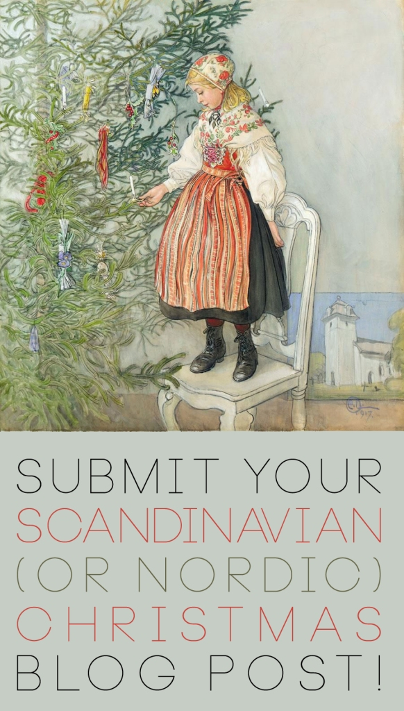 NOW ACCEPTING SUBMISSIONS for the 3rd Annual Scandinavian and Nordic Christmas Series on the Oaxacaborn blog! (Carl Larsson image)
