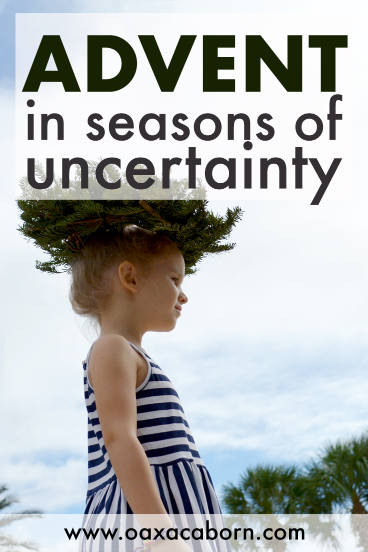 Advent in Seasons of Uncertainty