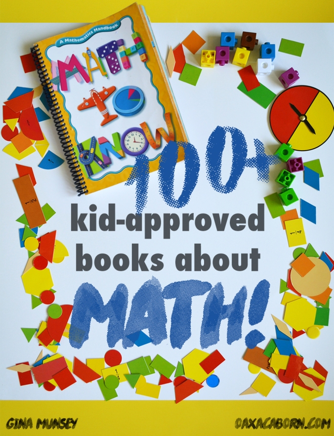 100+ Kid-Approved Books About Math from Gina @ the Oaxacaborn blog
