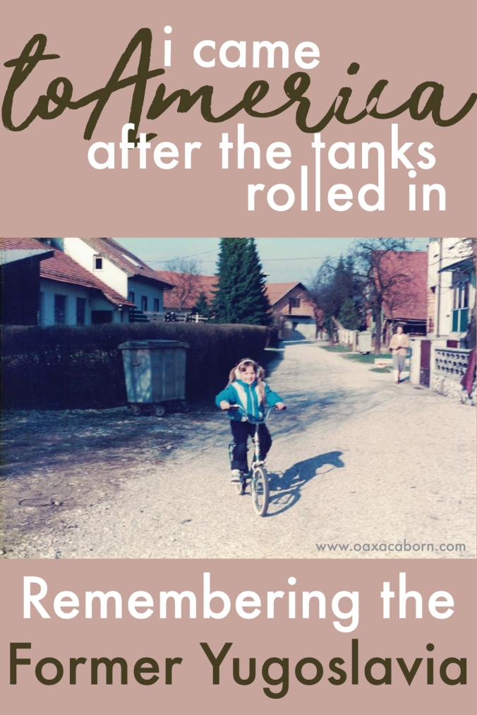I Came to America After the Tanks Rolled in: Remembering the Former Yugoslavia (A Personal account of the Balkan conflict afterthe fall of the Iron Curtain)