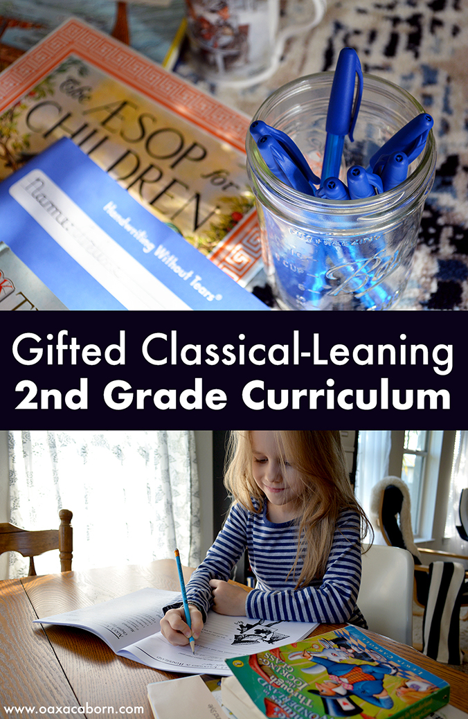 Gifted Classical-Leaning Homeschool Curriculum Choices for 2nd Grade (2017-2018) by Gina @ Oaxacaborn