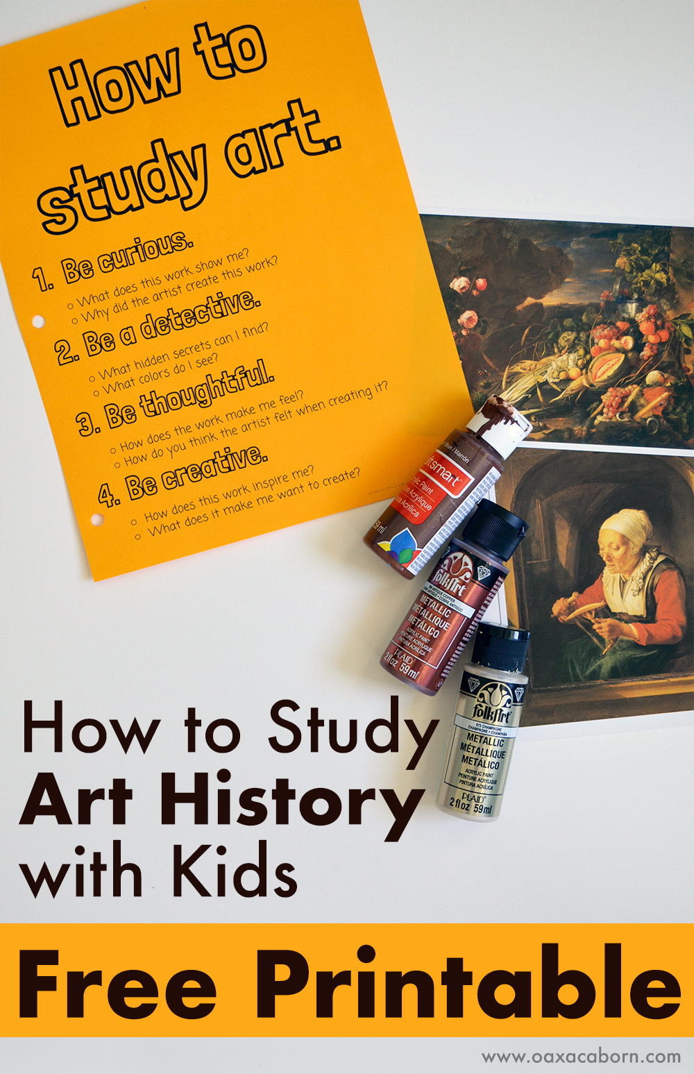 How to Study Art History with Kids: FREE Printable from the Oaxacaborn blog