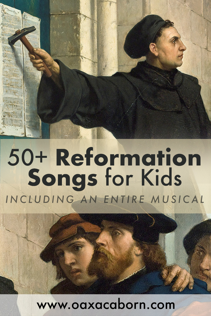 50+ Reformation Songs for Kids (including an entire Reformation musical!) No-Prep Reformation Lessons
