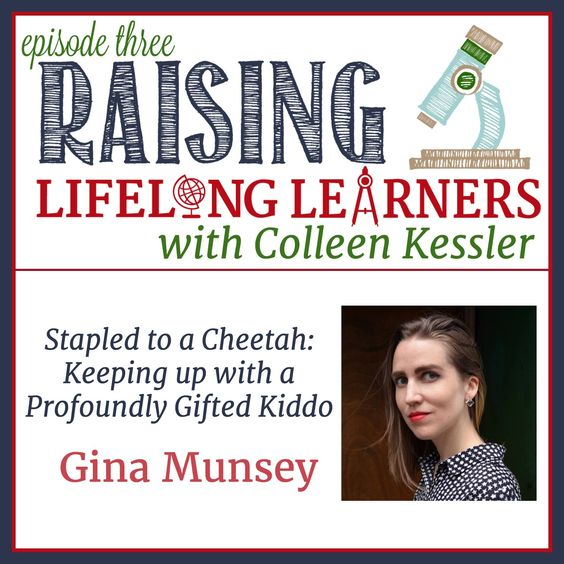 Raising Lifelong Learners podcast Gina Munsey gifted homeschooling