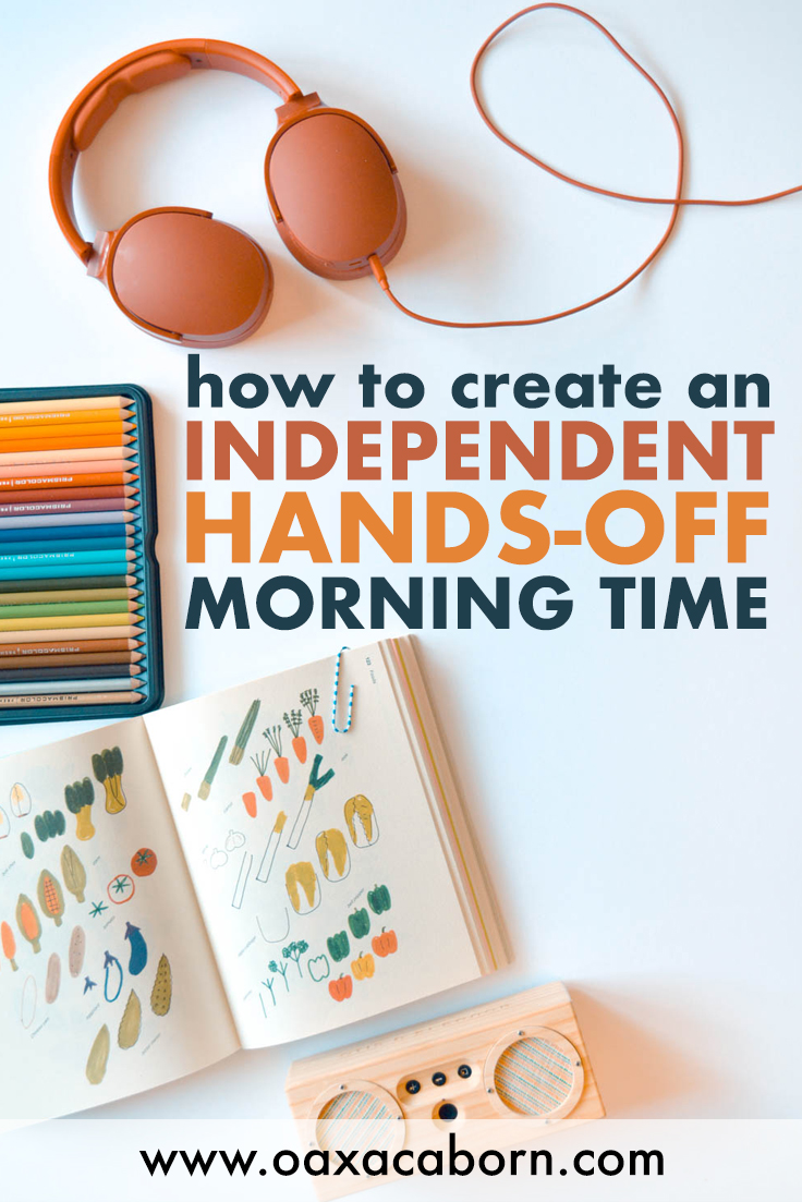 PIN IMAGE with text: How to Create an Independent Hands-Off Morning Time in your Homeschool