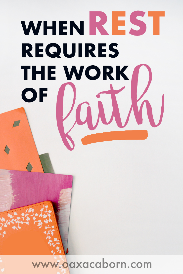 PIN IMAGE: When Rest Requires the Work of Faith