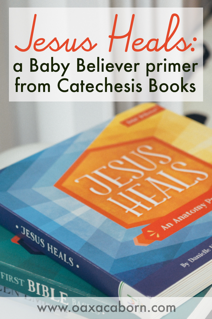 Jesus Heals: A Baby Believer primer, and my story